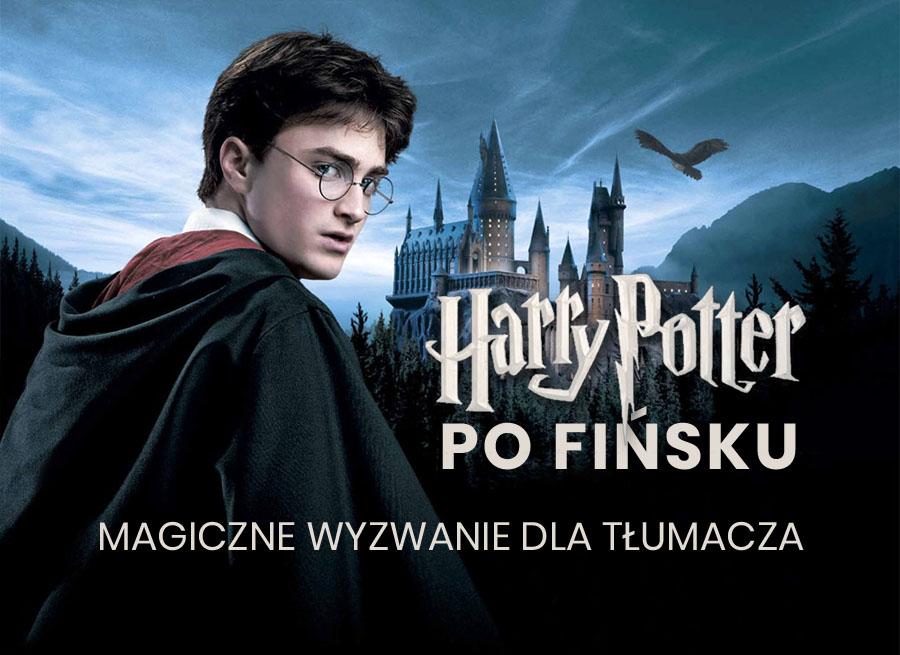 Tłumaczenie na fiński Harry Potter tłumacz fiński tłumaczenie z fińskiego na polski z polskiego na fiński