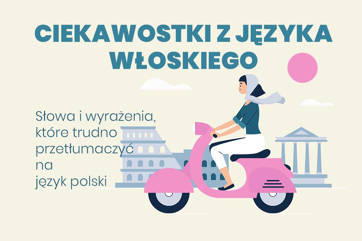 idiomy wloskie nieprzetłumaczalne tłumaczenie z włoskiego na polskie
